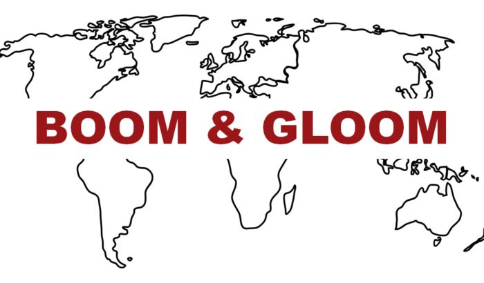 Boom & Gloom